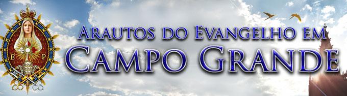 Arautos do Evangelho Campo Grande
